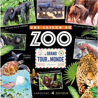 Le Grand Tour Du Monde Une Saison Au Zoo