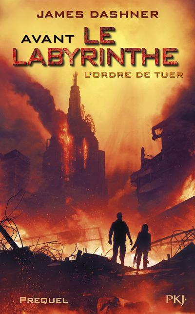 Le Labyrinthe - Avant le Labyrinthe Tome 4 : L'Epreuve - Avant le Labyrinthe L'ordre de tuer (prequel)