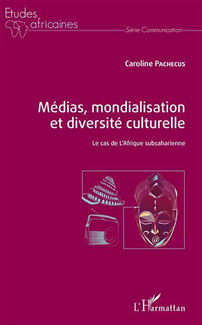 Médias, mondialisation et diversité culturelle