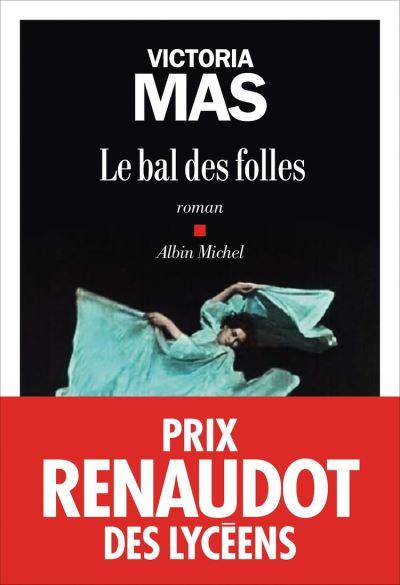 Le Bal des folles - Prix Renaudot des Lycéens 2019 - 9782226445087 - 12,99 €