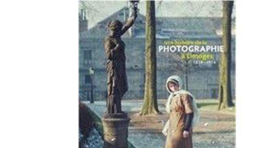 Une histoire de la photographie a limoges 1839-1914