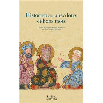 Historiettes Anecdotes Et Bons Mots Broche Jean Jacques Schmidt Farouk Mardam Bey Achat Livre Fnac