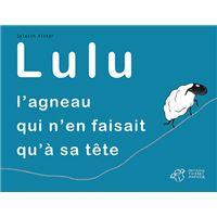 Lulu, l'agneau qui n'en faisait qu'a sa tete