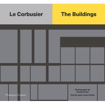 LE CORBUSIER. THE BUILDINGS