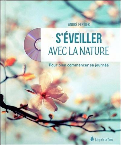 S'éveiller avec la nature - Pour bien commencer sa journée - Livre + CD
