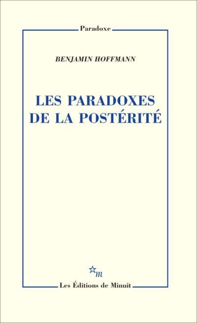 Les paradoxes de la postérité