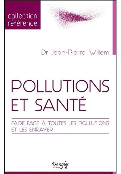 Pollutions et santé - Faire face à toutes les pollutions et les enrayer