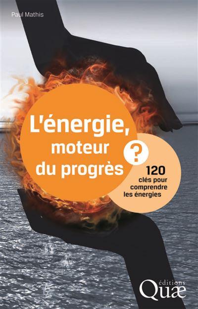 L'énergie, moteur du progrés ?