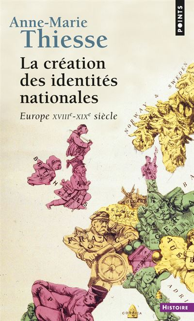 La Création des identités nationales. Europe XVIIIe-XIXe siècle