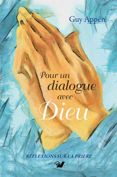 Pour un dialogue avec Dieu