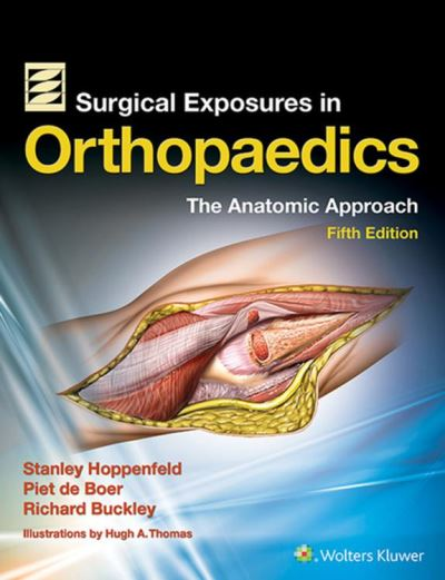 Surgical Exposures in Orthopaedics - The Anatomic Approach - 9781496373601 - 236,94 €