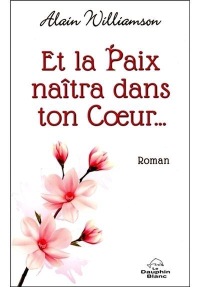 Et la Paix naîtra dans ton Coeur...