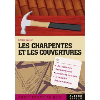 Les charpentes et les couvertures - Gérard Calvat