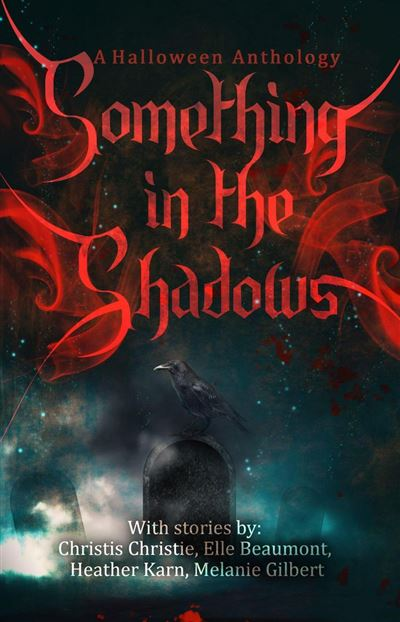 Something in the Shadows: A Halloween Anthology