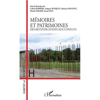 Memoires et patrimoines des revendications aux conflits