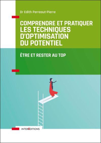 Comprendre et pratiquer les Techniques d'Optimisation du Potentiel - 3e éd. - Etre et rester au TOP - 9782729620189 - 22,99 €