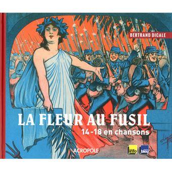 La Fleur Au Fusil 14 18 En Chansons Broche Bertrand Dicale