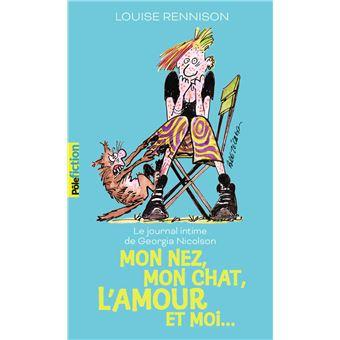 Le journal intime de Georgia NicolsonMon nez, mon chat, l'amour et moi