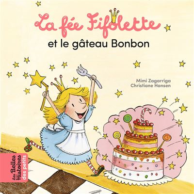 La fée Fifolette et le gâteau Bonbon