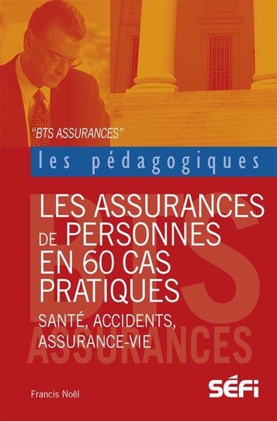 Les assurances de personnes en 60 cas pratiques - Ouvrage pédagogique - 9782895091783 - 9,99 €