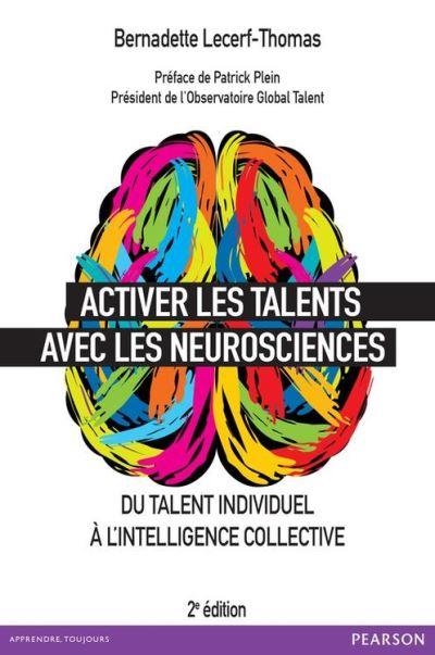 Activer les talents avec les neurosciences - Du talent individuel à l'intelligence collective - 9782326051553 - 21,99 €