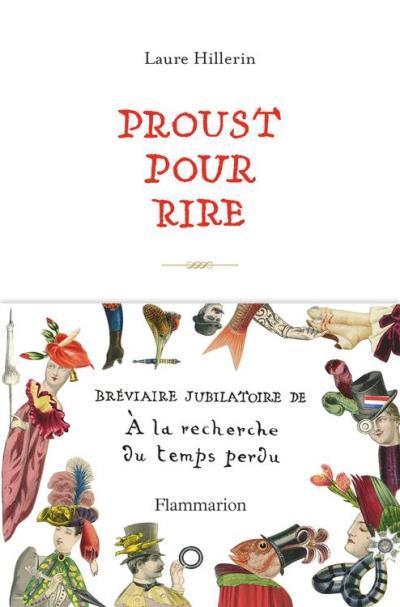 Proust pour rire. Bréviaire jubilatoire de À la recherche du temps perdu - 9782081389908 - 14,99 €