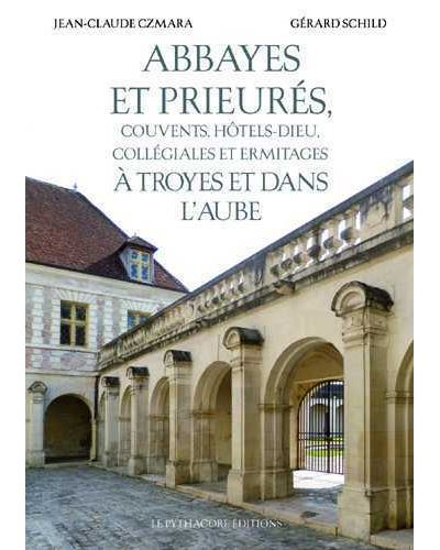 Abbayes et Prieurés à Troyes et dans l'Aube