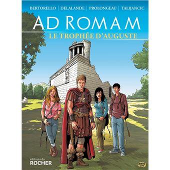 Ad RomamAd Romam : Le trophée d'Auguste