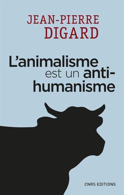 L'animalisme est un anti-humanisme - 9782271120083 - 9,99 €