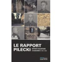 Le rapport pilecki - deporte volontaire a auschwitz