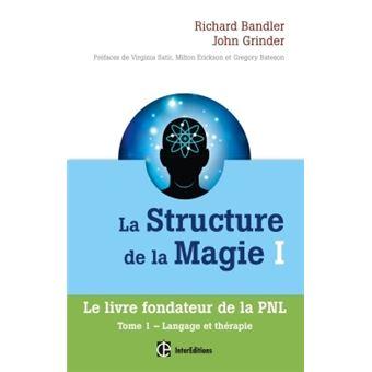 La Structure de la Magie I - Tome 1 : Langage et thérapie