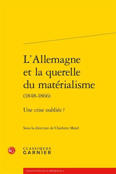 L'allemagne et la querelle du matérialisme (1848-1866) - une crise oubliée ?