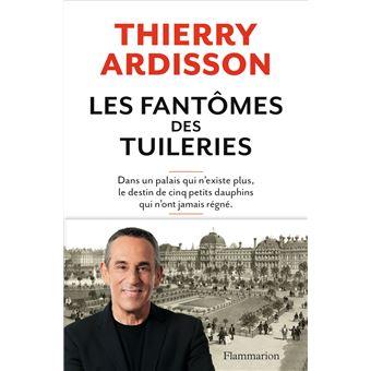 Les fantômes des Tuileries - Ardisson Thierry