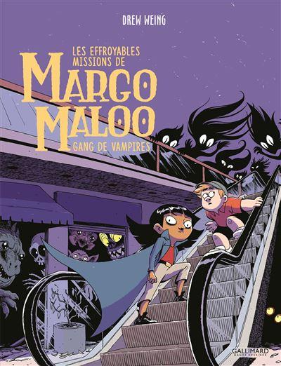 Les Effroyables Missions de Margo Maloo (Tome 2-Gang de vampires)
