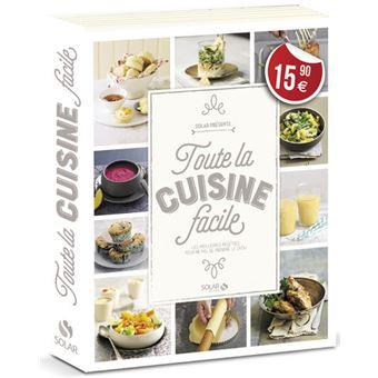 Toute La Cuisine Facile Cartonné Collectif Achat Livre Fnac