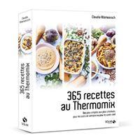 365 recettes au Thermomix , Des plus simples aux plus créatives, pour les  soirs de