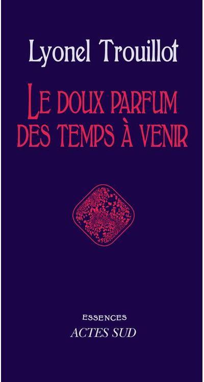 Le doux parfum des temps à venir - 9782330020231 - 11,99 €