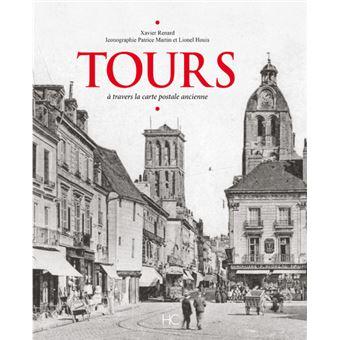 Tours à travers la carte postale ancienne - broché - Xavier Renard - Achat Livre | fnac