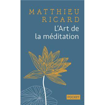 l 39 art de la meditation poche matthieu ricard livre tous les livres la fnac. Black Bedroom Furniture Sets. Home Design Ideas