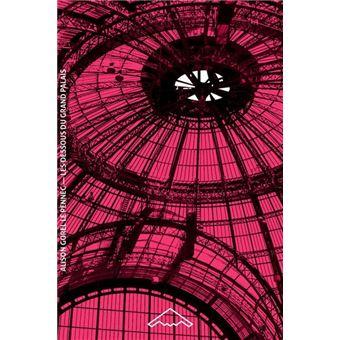 Les dessous du Grand Palais
