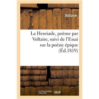 La Henriade Poème Suivi De Lessai Sur La Poésie épique Nouvelle édition Revue Et Corrigée