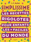 Simplissime - Les recettes rigolotes pour enfants les + faciles du monde