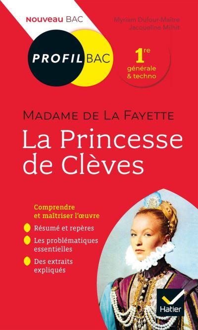 Profil - Mme de Lafayette, La Princesse de Clèves - toutes les clés d analyse pour le bac (programme de français 1re 2019-2020) - 9782401060289 - 2,49 €
