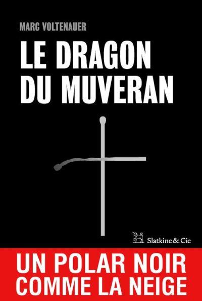 Le Dragon du Muveran - Un polar noir comme la neige - 9782889440818 - 12,99 €