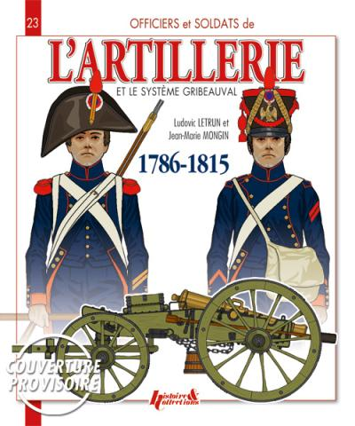 L'artillerie et le système Gribeauval : 1786-1815