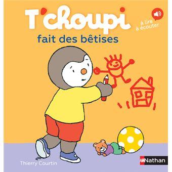 T Choupi Tome 41 T Choupi Fait Des Betises Thierry Courtin Cartonne Achat Livre Fnac