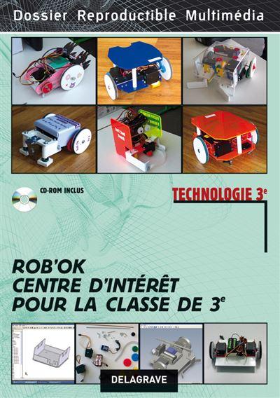 Robok : centre d'interet pour la classe de 3e (ed 2010)