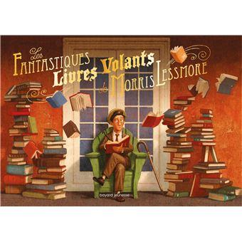 Les fantastiques livres volants de Morris Lessmore - broché - William Joyce, William Joyce - Achat Livre   fnac