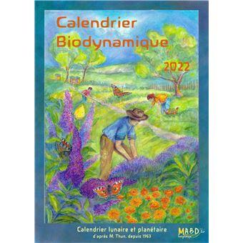 Calendrier Lunaire Biodynamique 2022 Calendrier biodynamique 2022 Le calendrier lunaire et planétaire d