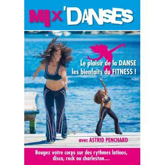 Mix 'Danses : Le plaisir de la danse, les bienfaits du fitness